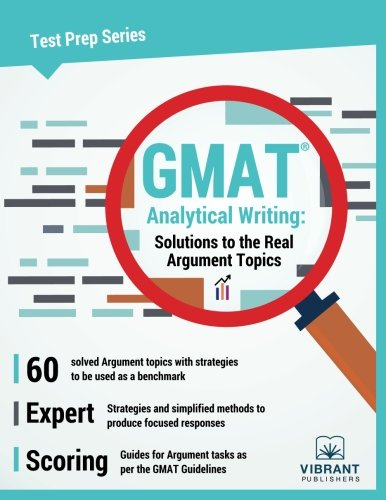 GMAT Analytical Writing: Solutions to the Real Argument Topics (Test Prep Series) (Volume 17)