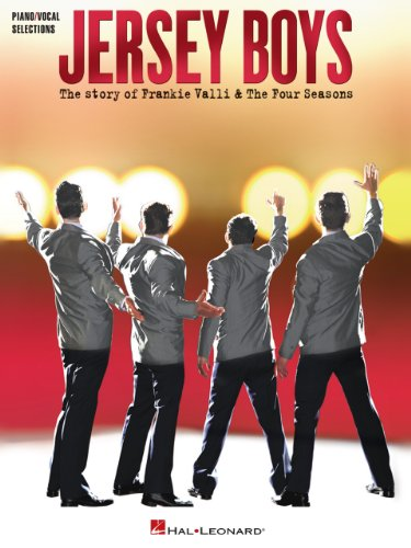 Jersey Boys - Vocal Selections Songbook: The Story of Frankie Valli & The Four Seasons Vocal Selections (Story Of Frankie Valli And The Four Seasons)