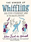 Wonder Of Whiffling,The: And Other Sadly Neglected And Suprisingly Useful Words From The