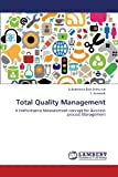 Total Quality Management, Bala Jeshurun Subramania and Aravinth S., 3659336505
