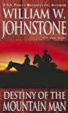 Destiny of the Mountain Man, William W. Johnstone, 0786034181