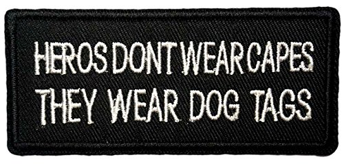 (Heros Don'T WEAR Capes They WEAR Dog Tags Patch Funny Saying Text Words Logo Humor Theme Series Embroidered Iron on/Sew on Badge DIY)