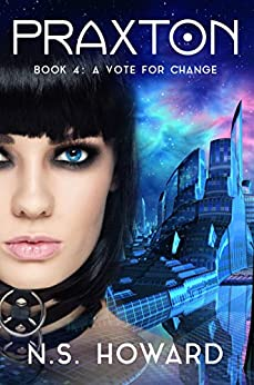 A Vote For Change (Praxton Book 4) by [Howard, N. S.]