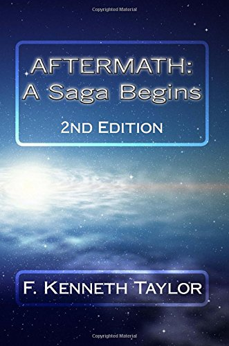 Aftermath: A Saga Begins:: 2nd Edition (The Aftermath Book Series) (Volume 1) pdf