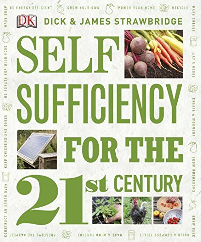 Self Sufficiency for the 21st Century by DK Publishing Dorling Kindersley