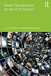 Media Perspectives for the 21st Century (Communication and Society)