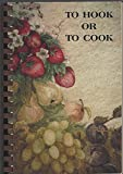 img - for TO HOOK OR TO COOK book / textbook / text book