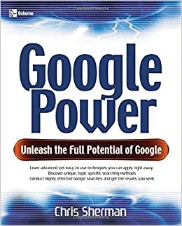 Google Power: Unleash the Full Power of Google One-Off: Amazon.es: Chris Sherman: Libros en idiomas extranjeros