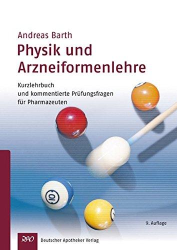Physik und Arzneiformelehre: Kurzlehrbuch und Prüfungsfragen für Pharmazeuten