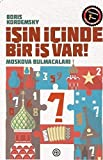 img - for Isin Icinde Bir Is Var : Moskova Bulmacalari book / textbook / text book