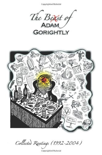 The Beast of Adam Gorightly: Collected Rantings (1992-2004) PDF Text fb2 book