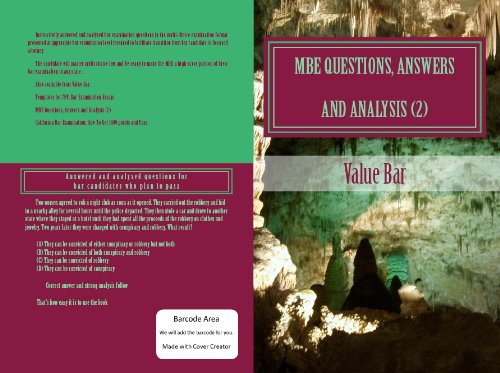 MBE Questions, Answers and Analysis (2): (e book)  More of The MBE Questions You Will Likely Encounter On Exam Day - and the best answers you must choose.