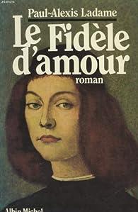 Le Fidèle d'amour par Paul Alexis Ladame