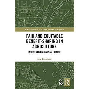 Fair and Equitable Benefit-Sharing in Agriculture (Open Access): Reinventing Agrarian Justice (Earthscan Studies in…