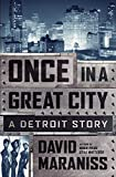 Book cover image for Once in a Great City: A Detroit Story