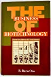 Business of Biotechnology : From the Bench to the Street, Ono, R. Dana, 0750691190