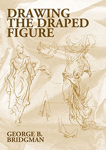 Drawing the Draped Figure (Dover Anatomy for Artists)