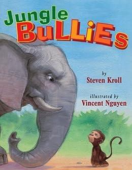 Jungle bullies kindle edition by steven kroll vincent nguyen jungle bullies by kroll steven nguyen vincent fandeluxe Images