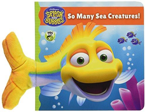 Splash and Bubbles: So Many Sea Creatures! (board book)