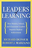 """Leaders of Learning How District, School, and Classroom Leaders Improve Student Achievement (Bringing the Professional Learning Community Process to Life)"" av Richard DuFour"