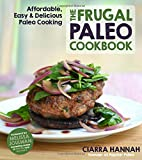 """The Frugal Paleo Cookbook - Affordable, Easy & Delicious Paleo Cooking"" av Ciarra Hannah"