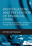 img - for Investigation and Prevention of Financial Crime: Knowledge Management, Intelligence Strategy and Executive Leadership book / textbook / text book