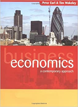 Business Economics: A Contemporary Approach by Earl (1-Nov-2004)