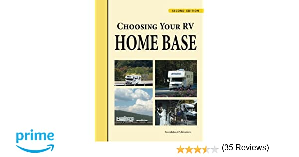 Choosing Your RV Home Base 2nd Edition Roundabout Publications 9781885464330 Amazon Books