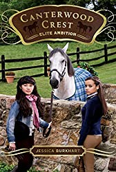 Elite Ambition (Canterwood Crest)