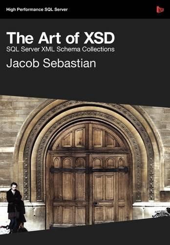 The Art of XSD - SQL Server XML schemas by Brand: Red gate books