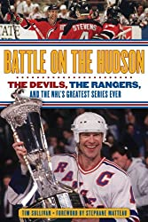 Battle on the Hudson: The Devils, the Rangers, and the NHL's Greatest Series Ever