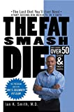 The Fat Smash Diet: The Last Diet You'll Ever Need