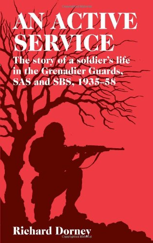 An Active Service: The Story of a Soldier's Life in the Grenadier Guards, SAS and SBS, 1935-58