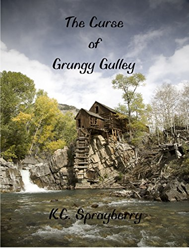 The Curse of Grungy Gulley by [Sprayberry, K.C.]
