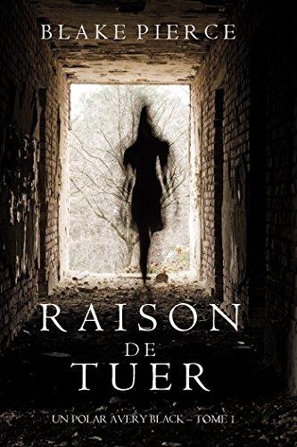 Raison de Tuer (Un Polar Avery Black – Tome 1) (French Edition)
