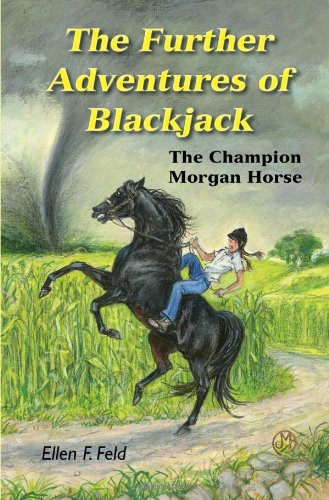 The Further Adventures of Blackjack: The Champion Morgan Horse (Morgan Jack)