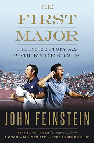 The First Major: The Inside Story of the 2016 Ryder Cup