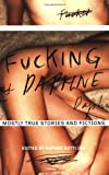 img - for Fucking Daphne: Mostly True Stories and Fictions book / textbook / text book