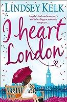 I Heart London: A Sparkling Hilarious Romcom (I