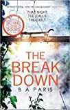 [By B A Paris] The Breakdown: The 2017 gripping thriller from the bestselling author of Behind Closed Doors (Paperback)【2017】by B A Paris (Author) [1863]