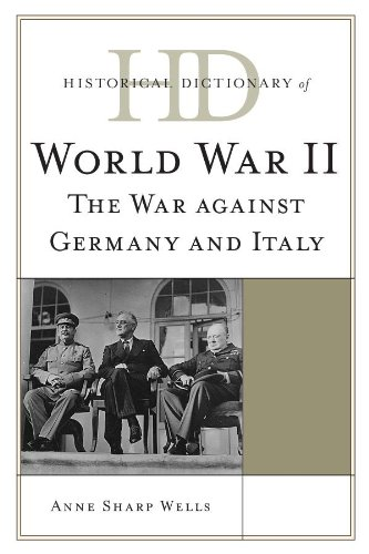 Historical Dictionary of World War II: The War against Germany and Italy (Historical Dictionaries of War, Revolution, and Civil Unrest) Pdf