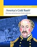 America's Gold Rush, Joanne Mattern, 0823943658