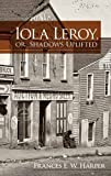Iola Leroy, or, Shadows Uplifted (Dover Books on Literature & Drama), Frances E. W. Harper, 0486479013