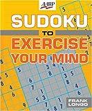Sudoku to Exercise Your Mind, Frank Longo, 1402741995