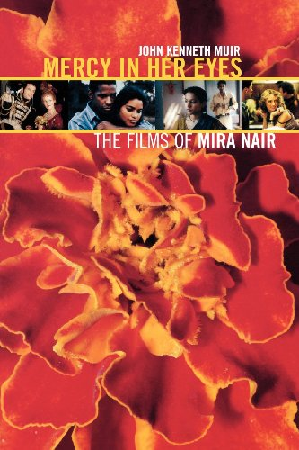 Mercy in Her Eyes: The Films of Mira Nair
