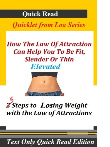 How The Law Of Attraction Can Help You To Be Fit, Slender Or Thin Quick Read (LOA Book - Www Dior