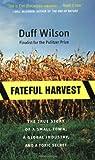 Fateful Harvest, Duff Wilson, 0060931833