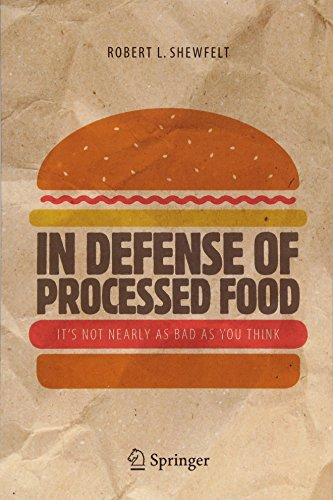 In Defense of Processed Food: It's Not Nearly as Bad as You Think