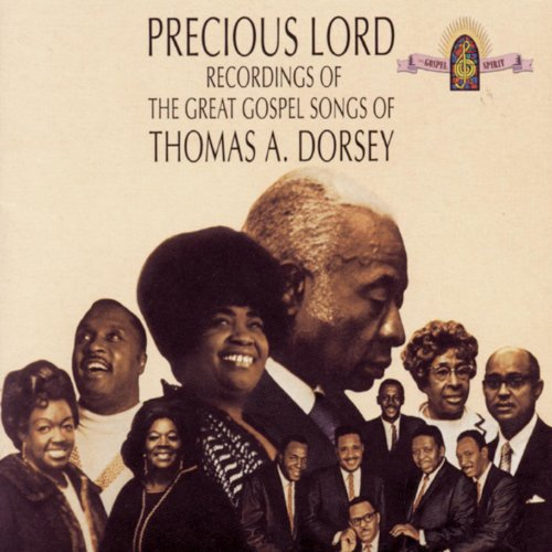 Precious Lord Recordings Of The Great Gospel Songs Of Thomas A. -