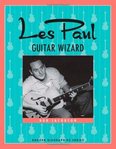 Les Paul: Guitar Wizard (Badger Biographies)